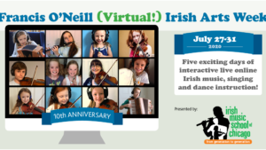 Francis O'Neill (Virtual) Irish Arts Week